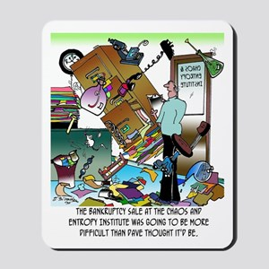 Chaos & Entropy Institute Bankruptcy Mousepad