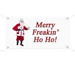 Merry Freakin' Ho Ho! Banner