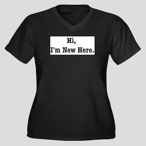 Hi, I'm New Here Women's Plus Size V-Neck Dark T-S