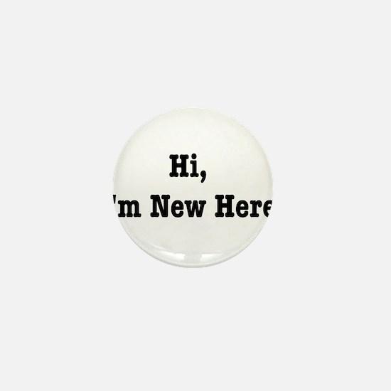 Hi, I'm New Here Mini Button