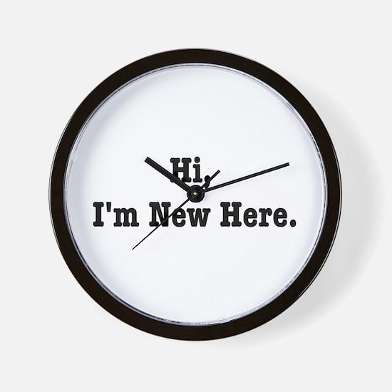 Hi, I'm New Here Wall Clock