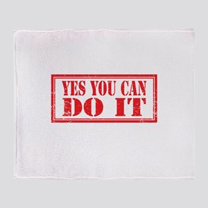 Yes you can do it Throw Blanket