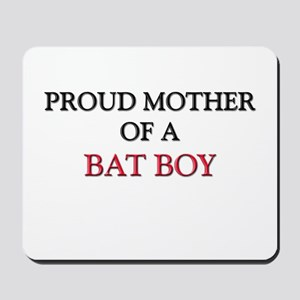 Proud Mother Of A BAT BOY Mousepad