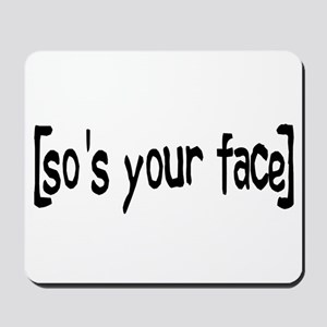 So's Your Face Mousepad