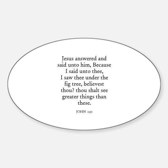 JOHN 1:50 Oval Decal