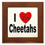 I Love Cheetahs Framed Tile