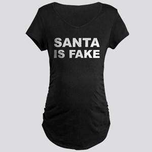 SANTA IS FAKE Maternity Dark T-Shirt