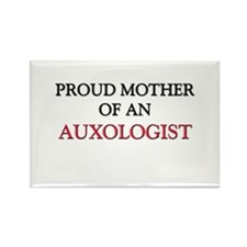 Proud Mother Of An AUXOLOGIST Rectangle Magnet