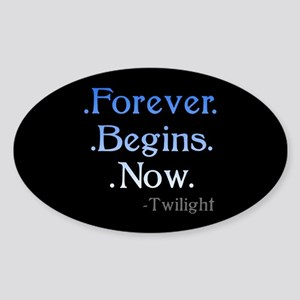 Forever Begins Now Oval Sticker