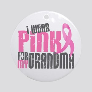 I Wear Pink For My Grandma 6.2 Ornament (Round)
