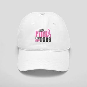 I Wear Pink For My Nana 6.2 Cap