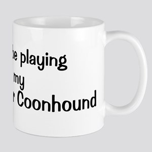 Be with my Treeing Walker Coo Mug