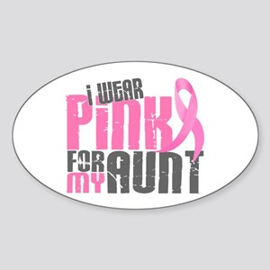 I Wear Pink For My Aunt 6.2 Oval Sticker