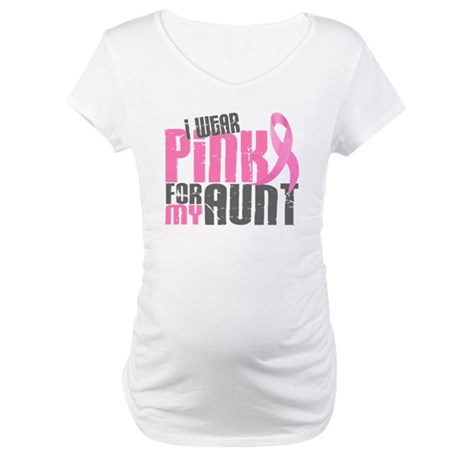 I Wear Pink For My Aunt 6.2 Maternity T-Shirt