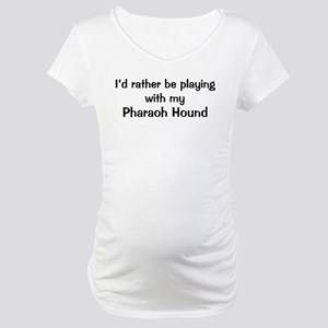 Be with my Pharaoh Hound Maternity T-Shirt
