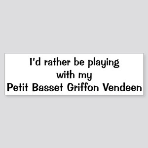 Be with my Petit Basset Griff Bumper Sticker