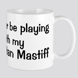 Be with my Neapolitan Mastiff Mug