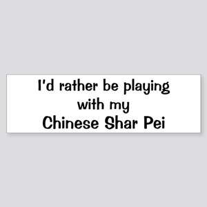 Be with my Chinese Shar Pei Bumper Sticker