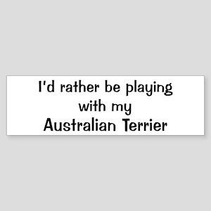 Be with my Australian Terrier Bumper Sticker