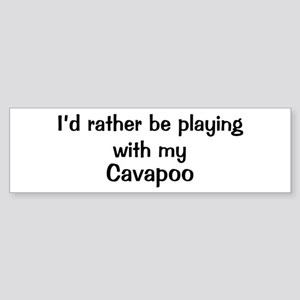 Be with my Cavapoo Bumper Sticker