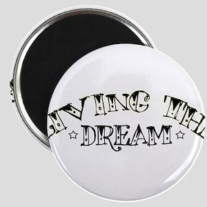 Living The Dream Fridge Magnet Magnets