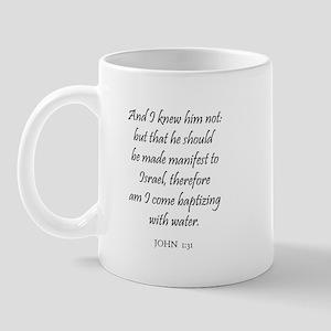 JOHN  1:31 Mug