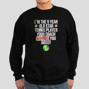 I Am The 9 Year Old Star Tennis Player Sweatshirt