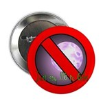 """Just Say NO to Orbs"" 2.25"" Button"
