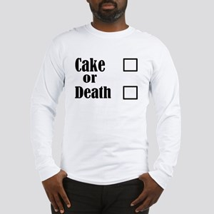 cake or death3700 Long Sleeve T-Shirt