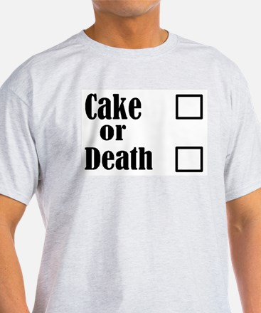 cake or death3700 T-Shirt