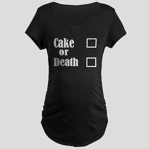 cake or death3700trans dark Maternity T-Shirt