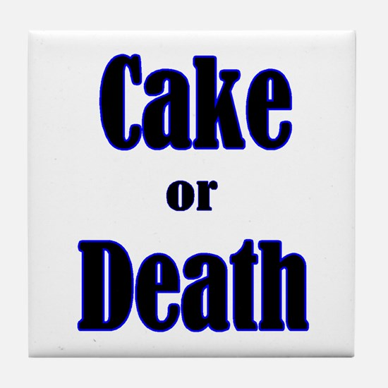 Unique Cake or death Tile Coaster