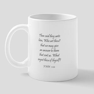 JOHN  1:22 Mug