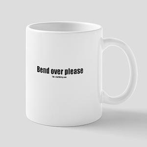Bend over please (TM) Mug