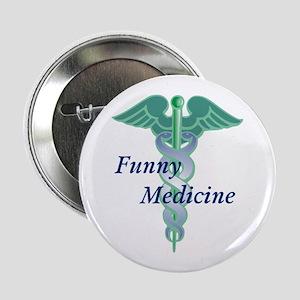 """Funny Medicine 2.25"""" Button"""