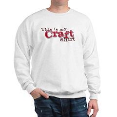 My Craft Shirt Sweatshirt