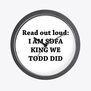 I Am Sofa King Re Todd Did Wall Clock
