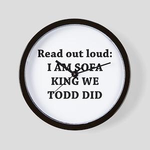 I Am Sofa King Re Todd Did Wall Clock