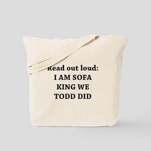 I Am Sofa King Re Todd Did Tote Bag