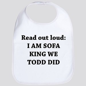 I Am Sofa King Re Todd Did Bib