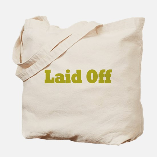 Laid Off Tote Bag