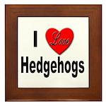 I Love Hedgehogs Framed Tile