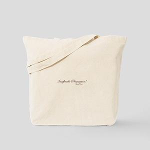 Insufferable Presumption Tote Bag