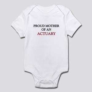 Proud Mother Of An ACTUARY Infant Bodysuit