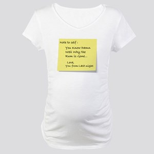 Note to self... Maternity T-Shirt