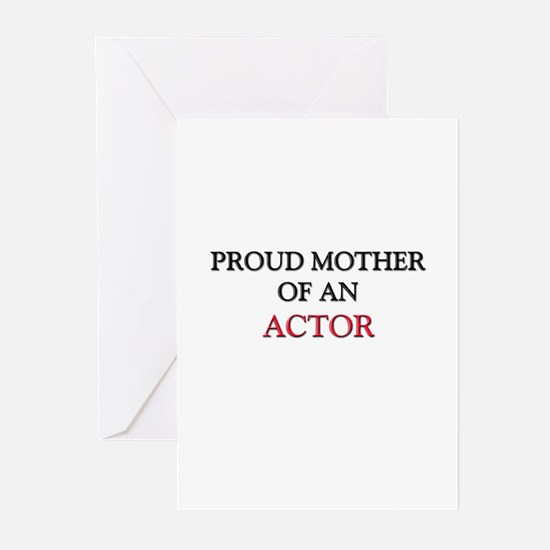 Proud Mother Of An ACTOR Greeting Cards (Pk of 10)