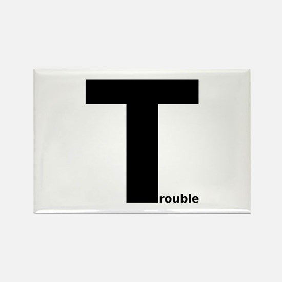 Trouble Rectangle Magnet