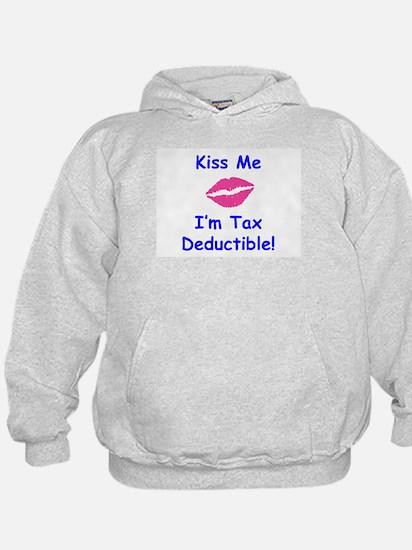 Kiss Me - I'm Tax Deductible! Hoodie