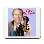 'Get Stupid' Mousepad