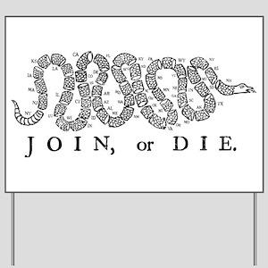 Join or Die 2009 Yard Sign